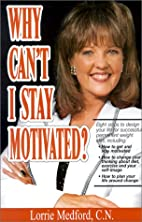 Why Can't I Stay Motivated?: Eight…