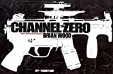 Brian Wood: Channel Zero