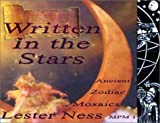 Ness, Lester J.: Written in the Stars: Ancient Zodiac Mosaics
