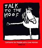 Jared D. Lee: Talk to the Hoof: Cartoons for People Who Love Horses