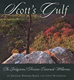 Howard H., Jr. Baker: Scott's Gulf: The Bridgestone/Firestone Centennial Wilderness