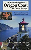 Sullivan, William L.: 100 Hikes/Travel Guide: Oregon Coast &amp; Coast Range