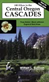 Sullivan, William L.: One Hundred Hikes in the Central Oregon Cascades