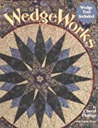 WedgeWorks by Cheryl Phillips
