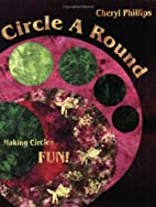 Circle A Round by Cheryl Phillips