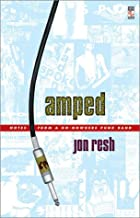 Amped : Notes from a Go-Nowhere Punk Band by&hellip;