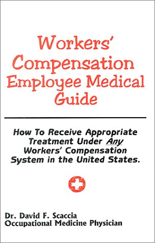 workers-compensation-employee-medical-guide-how-to-receive-appropriate-treatment-under-any-workers-compensation-system-in-the-united-states