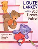 Weber, Linda Kay: Louie Larkey and the Bad Dream Patrol