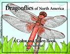 Dragonflies of North America: A Color and…