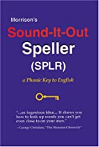 Morrison's sound-it-out speller : a phonic…