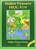Ball, Liz: Frog Fun: Hidden Treasures, Hidden Picture Puzzles
