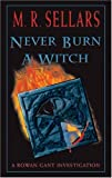 Sellars, M. R.: Never Burn a Witch