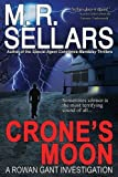 Sellars, M. R.: Crone&#39;s Moon: A Rowan Gant Investigation
