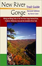 New River Gorge Trail Guide by Steve Cater
