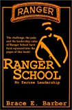 Barber, Brace E.: Ranger School, No Excuse Leadership