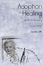 Adoption Healing ...a path to recovery by…