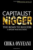 Capitalist Nigger: The Road to Success: a…