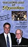 Tom Silver: The How-To Book Of Hypnotism