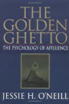 The Golden Ghetto: The Psychology of…