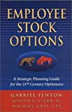 Gray, Michael: Employee Stock Options: A Strategic Planning Guide for the 21st Century Optionaire