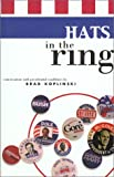 Koplinski, Brad: Hats in the Ring: Conversations With Presidential Candidates