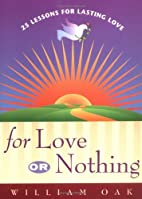 For Love or Nothing: 25 Lessons for Lasting…