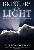 Bringers of the Light by Neale Donald Walsch