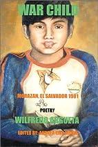 War Child, Morazan El Salvador, 1981 Poetry…