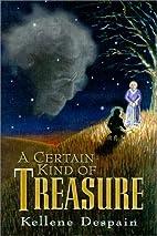 A Certain Kind of Treasure by Kellene…