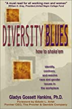 Diversity Blues: How To Shake 'Em by…