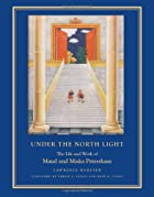 Under the North Light: The Life and Work of…