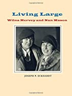 Living Large: Wilna Hervey and Nan Mason by…