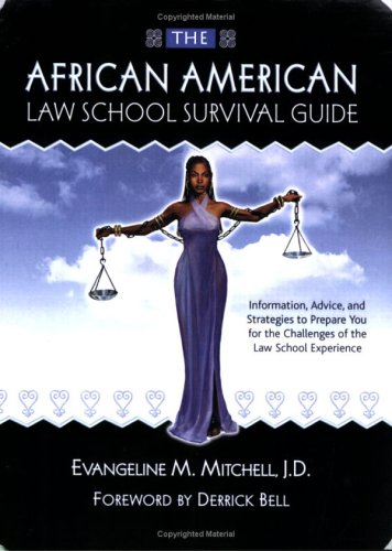 the-african-american-law-school-survival-guide-information-advice-and-strategies-to-prepare-you-for-the-challenges-of-the-law-school-experience