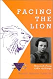Liebster, Simone Arnold: Facing the Lion: Memoirs of a Young Girl in Nazi Europe