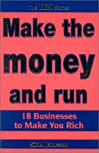 Make the money and run: Businesses to Make…