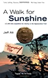 Alt, Jeff: A Walk for Sunshine: A 2,160-Mile Expedition for Charity on the Appalachian Trail