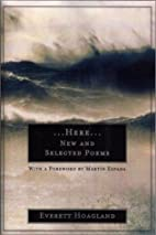 Here: New and Selected Poems by Everett…
