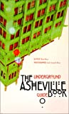 Kerr, Tom: The Underground Asheville Guidebook