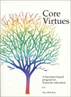 Core Virtues : A Literature-Based Program in…