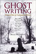 Ghost Writing: Haunted Tales by Contemporary…