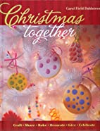 Christmas Together by Carol Field Dahlstrom