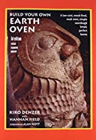 Build Your Own Earth Oven, 3rd Edition: A…
