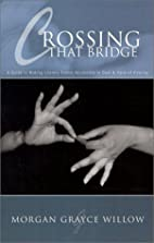 Crossing That Bridge: A Guide to Making…