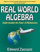 Real World Algebra by Edward Zaccaro