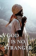 God Is No Stranger by Sandra L. Burdick