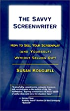 The Savvy Screenwriter: How to Sell Your…