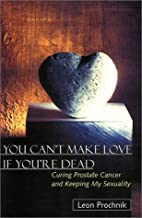You Can't Make Love If You're Dead : Curing…