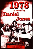 Jones, Daniel: 1978: A Novel