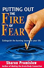 Putting Out the Fire of Fear: Extinguish the…