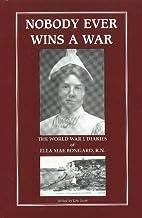 Nobody ever wins a war : the World War I…